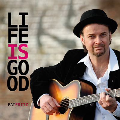 Cover CD Life is good on Pat Fritz