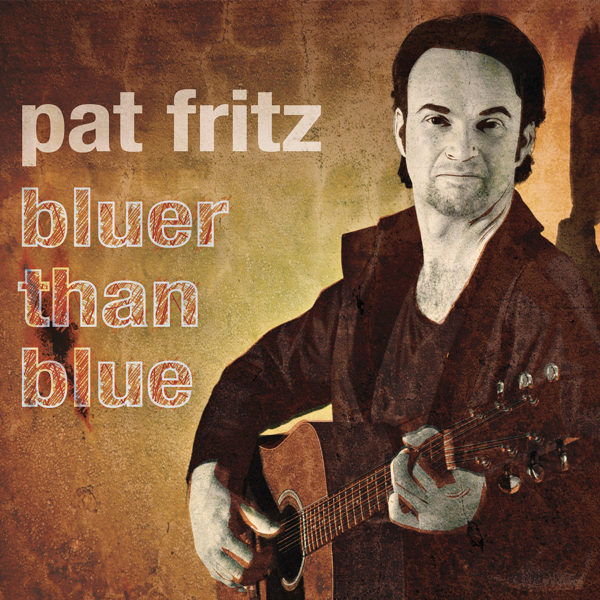 Pat Fritz · Bluer than Blue (2008)