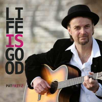 Pat fritz · Life is good (2012)